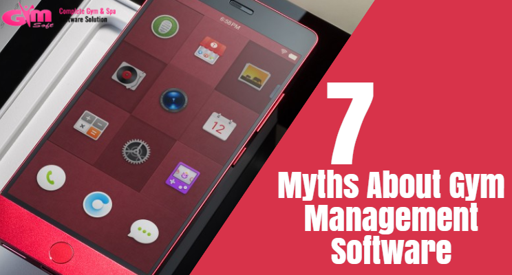 Myths About Gym Management Software